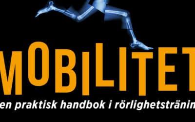 NYHET! Mobilitet – en praktisk handbok i rörlighetsträning