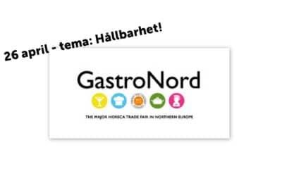 GastroNord dag 3, 26 april – tema hållbarhet